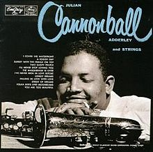 Julian Cannonball Adderley and strings (1955)