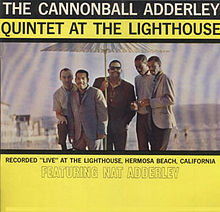 The Cannonball Adderley Quintet at the Lighthouse (1960)