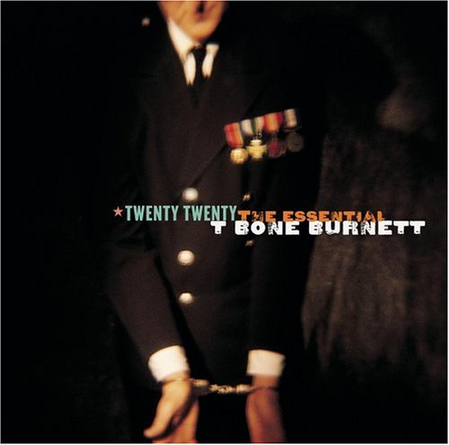 Twenty twenty – The essential T Bone Burnett (2006)